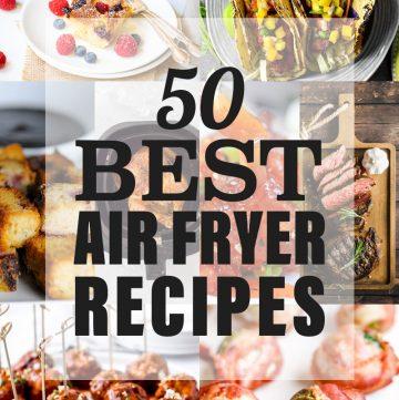 50 Best Air Fryer Recipes